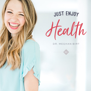 Just-Enjoy-Health-with-Dr-Meghan-Birt-on-Apple-Podcasts.png